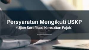 Read more about the article Syarat-syarat Untuk Mengikuti USKP